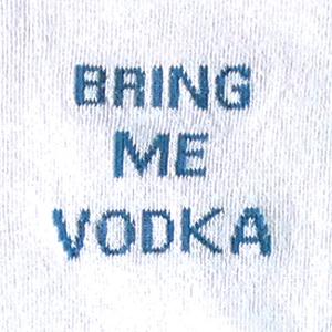 Bring Me Vodka